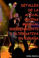 Detalles de la actual escena musical independiente y alternativa en España