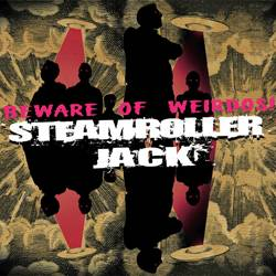 Steamroller Jack: Beware of weirdos!
