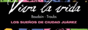 Viva la vida – Los sueños de Ciudad Juárez