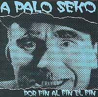 A Palo Seko: Por fin al fin el fin
