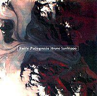 Bruno Sanfilippo: Suite Patagonia