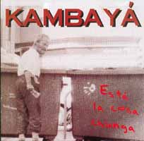 Kambaya: Está la cosa chunga