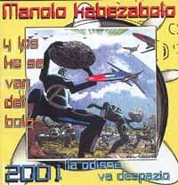 Manolo Kabezabolo: 2001, la odisea va despacio