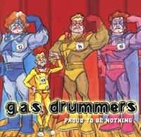 G.a.s. Drummers: Proud To Be Nothing