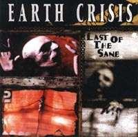 Earth Crisis: Last Of The Sane