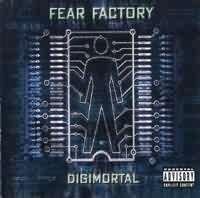 """Fear Factory: Digimortal"""""""