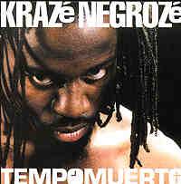 Kraze Negroze: Tiempo muerto