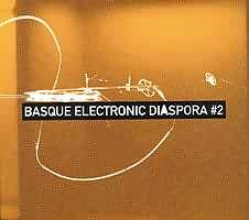 Basque Electronic Diaspora # 2: Segundo volumen del recopilatorio  de propuestas electrónicas vascas