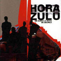 Hora Zulu: Me duele la boca de decirlo