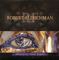 Robert Fleischman: World in your eyes
