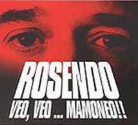 Rosendo: Veo, veo… Mamoneo