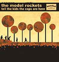 The Model Rockets: Tell the kids the cops are here