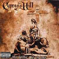 Cypress Hill: Fill Death Do U$ Part.