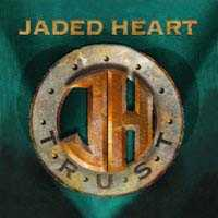 Jaded Heart: Trust