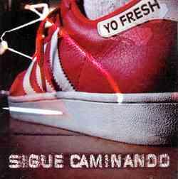 Yo Fresh: Sigue caminando