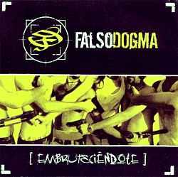 Falso Dogma: Música cañera con mensaje