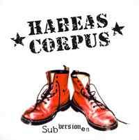 Habeas Corpus: Subversiones