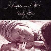Lady Yaco: Simplemente vida