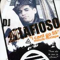 "Dj Mafioso, Varios: I Can't go 55"" Minute Mixtape"