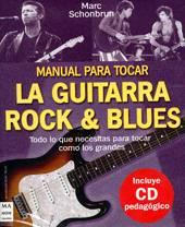 Marc Schonbrun: Manual para tocar la guitarra Rock & Blues
