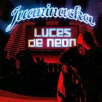 Juaninacka: Luces de Neón