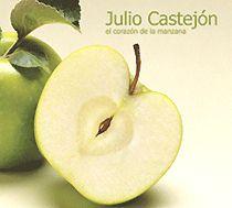 Julio CastejÓn: El corazón de la manzana