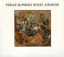 Perico Sambeat Sextet: Ziribuye