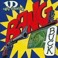 Ugly-Duckling: Bang for the Buck