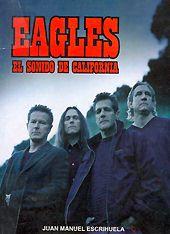 Juan Manuel Escrihuela: Eagles – El sonido de California