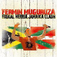 Fermin Muguruza: Euskal Herria Jamaica Clash