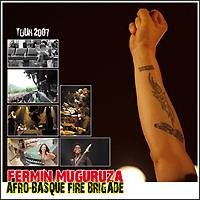Fermin Muguruza Afro-Basque Fire Brigada: Tour 2007