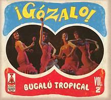 Varios: ¡Gózalo! – Bugalú Tropical – Vol. 2