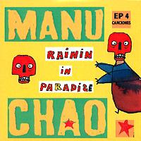 Manu Chao: Rainin in Paradise