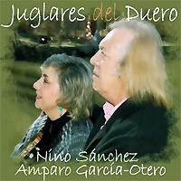 Nino Sánchez y Amparo García-Otero: Juglares del Duero