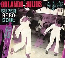 Orlando Julius: Super Afro Soul