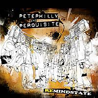 Pete Philly And Perquisite: ReMindstate