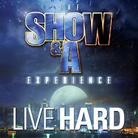 Show & A Experience: Live Hard E.P.