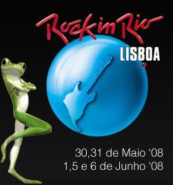 Festival Rock In Río-Lisboa 08: Previo – 30, 31 de Mayo, 1, 5 y 6 de Junio, Lisboa