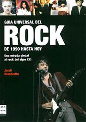 Jordi Bianciotto: Guía Universal del Rock de 1990 hasta hoy