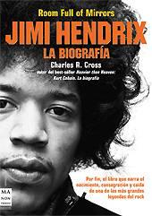 Room Full of Mirrors - Jimi Hendrix La B: Charles R. Cross