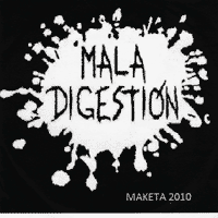 Mala Digestión: Maketa 2010