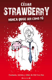 César Strawberry: Segundo asalto como escritor