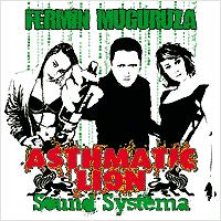 Fermin Muguruza: Asthmatic Lion Sound Systema