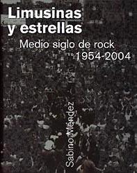 Sabino Méndez: Limusina y estrellas – Medio siglo de rock – 1954-2004