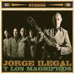 Jorge Ilegal y los Magníficos: Jorge Ilegal y Los Magníficos