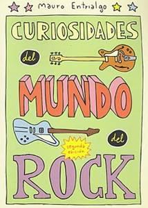 Mauro Entrialgo: Curiosidades del Mundo del Rock