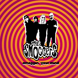 "The Smoggers: ""Smoggin' your mind"""