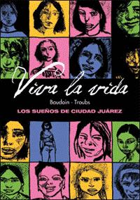 Baudoin: Viva la vida – Los sueños de Ciudad Juárez