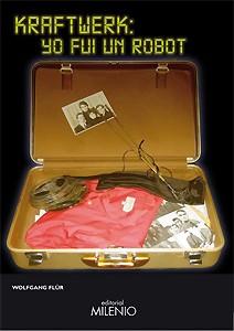 Wolfgang Flür: Kraftwerk: yo fui un robot