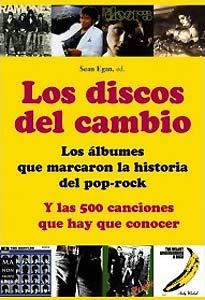 Sean Egan: Los discos del cambio – Los álbumes que marcaron la historia del pop-rock